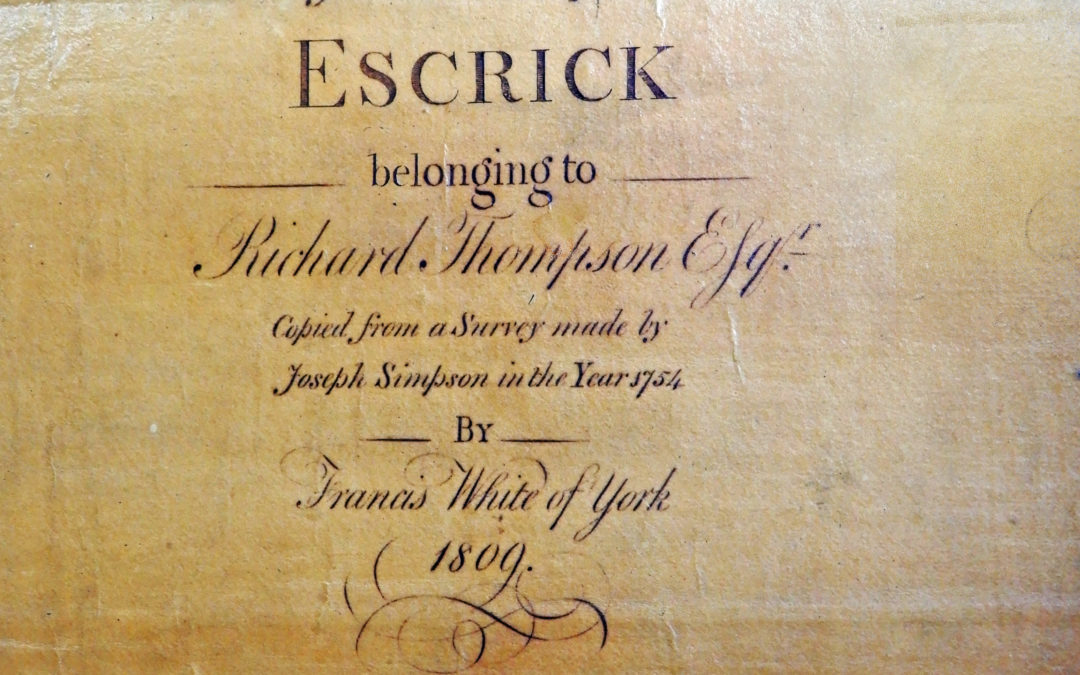 The township of Escrick – Surveyed in 1754. Copied by Francis White of York in 1809