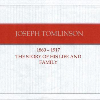 Joseph Tomlinson - 1860 to 1917. His life & Family