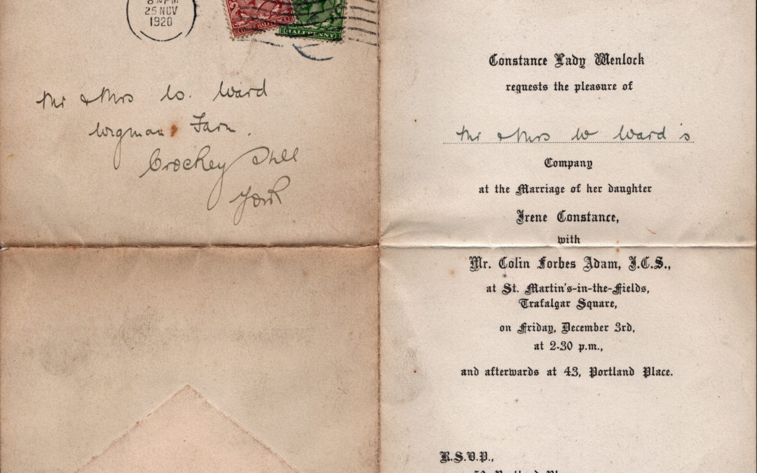 Wedding Invitation to William & Annie Ward (Wigman Hall Tenants)  of Constance Lady Wenlock to Colin Forbes Adam at St Martins in the Field, Trafalgar Square, London